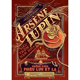 Arsène Lupin Siêu Trộm Hào Hoa - Những Cuộc Phiêu Lưu Kỳ Lạ