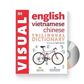 Từ điển hình ảnh Tam Ngữ Trung Anh Việt – Visual English Vietnamese Chinese Trilingual Dictionary + DVD quà tặng