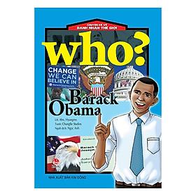 Who? Chuyện Kể Về Danh Nhân Thế Giới: Barack Obama (Tái Bản 2019)