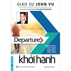 Khởi Hành - Lời Khuyên Sinh Viên Việt Nam (Tái Bản)