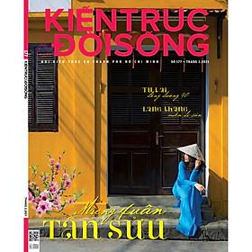 Tạp chí Kiến Trúc và Đời Sống số 177 - Xuân Tân Sửu (Tháng 2.2021)