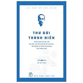Di Sản Hồ Chí Minh – Thư Gửi Thanh Niên