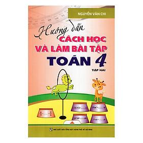 Hướng Dẫn Cách Học Và Làm Bài Tập Toán  - Lớp 4 (Tập 2)