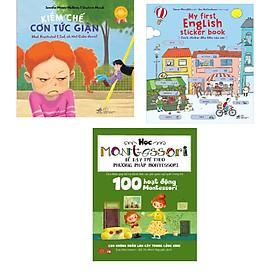 Combo 3 cuốn Sách kỹ năng song ngữ - Kiềm chế cơn tức giận (Tái bản) + Sách sticker đầu tiên của em + 100 hoạt độngMontessori:Con không muốn làm cây trong lồng kính