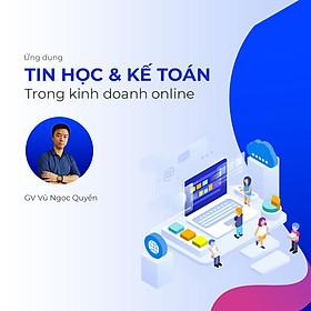 Ứng dụng tin học và kế toán trong kinh doanh online