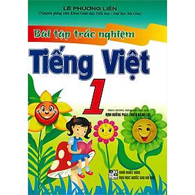 Bài Tập Trắc Nghiệm Tiếng Việt 1(Theo Chương Trình Tiểu Học Mới Định Hướng Phát Triển Năng Lực) ( Tái Bản)