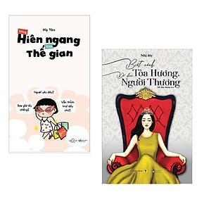 Combo 2 Cuốn: Sống Hiên Ngang Giữa Thế Gian + Biết Cách Tỏa Hương, Để Được Người Thương (Cẩm Nang Sống Hoàn Hảo Cho Phái Đẹp / Tặng Kèm Bookmark Happy Life)