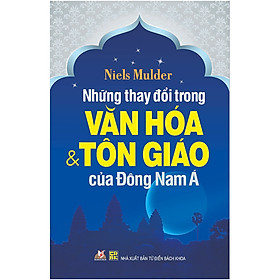 Những Thay Đổi Trong Văn Hóa Và Tôn Giáo Của Đông Nam Á (Tái Bản)