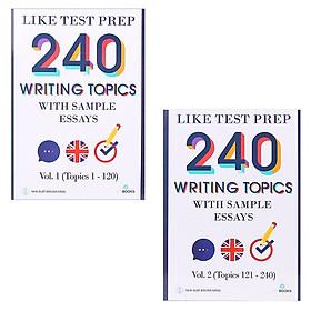 240 Writing Topics With Sample Essays - Vol 1 + Vol 2 (Topics 1 - 240)