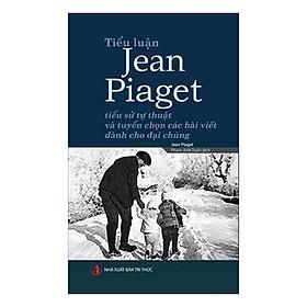 [Download sách] Tiểu Luận Jean Piaget