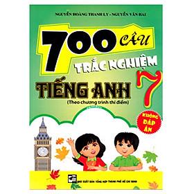 700 Câu Trắc Nghiệm Tiếng Anh 7 (Không Đáp Án)