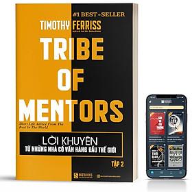 Sách - Lời Khuyên Từ Những Nhà Cố Vấn Hàng Đầu Thế Giới – Tribe Of Mentors (Tập 2)