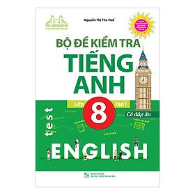Bộ Đề Kiểm Tra Tiếng Anh Lớp 8 Tập 1 - Có Đáp Án