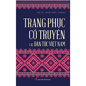 Trang Phục Cổ Truyền các Dân Tộc Việt Nam