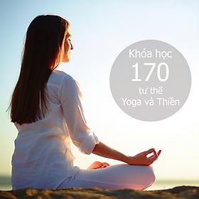 Khóa Học 170 Tư Thế Yoga Và Thiền