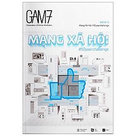 Gam7 No.13 - Chủ Đề Mạng Xã Hội # 10Yearchallenge (Tái Bản 2019)