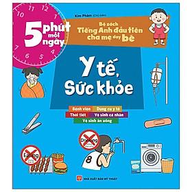 Bộ Sách Tiếng Anh Đầu Tiên Của Bé - 5 Phút Mỗi Ngày - Y Tế, Sức Khỏe