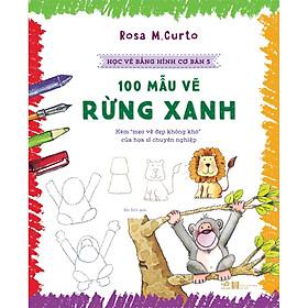 Học Vẽ Bằng Hình Cơ Bản 5 - 100 Mẫu Vẽ Rừng Xanh