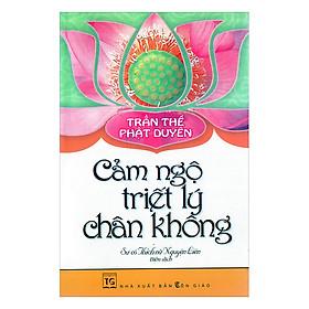 Trần Thế Phật Duyên-Cảm Ngộ Triết Lý Chân Không