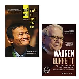 Combo Chia Sẻ Của Người Thành Công: Mã Vân Triết Lý Sống Của Tôi + Warren Buffett - Quá Trình Hình Thành Một Nhà Tư Bản Mỹ