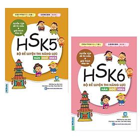 Combo 2 Cuốn Sách Luyện Thi Hán Ngữ Cực Hay: Bộ Đề Luyện Thi Năng Lực Hán Ngữ HSK 5 - Tuyển Tập Đề Thi Mẫu & Giải Thích Đáp Án + Bộ Đề Luyện Thi Năng Lực Hán Ngữ HSK 6 - Tuyển Tập Đề Thi Mẫu Và Giải Thích Đáp Án