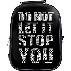Balo Unisex In Hình Do Not Let It Stop You - BLTE109