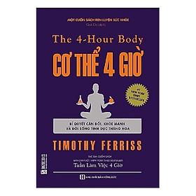 Cơ thể 4 giờ – Bí quyết cân đối khỏe mạnh và đời sống tình dục thăng hoa  ( tặng kèm bút bi )