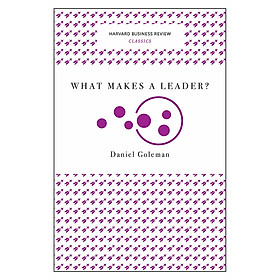 Harvard Business Review Classics What Makes A Leader?