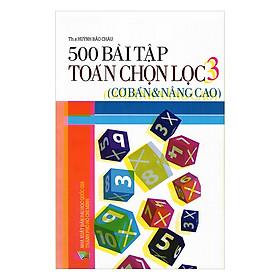 500 Bài Tập Toán Chọn Lọc Lớp 3