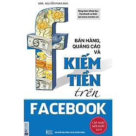 Bán Hàng, Quảng Cáo Và Kiếm Tiền Trên Facebook ( tặng kèm bút tạo hình ngộ nghĩnh )