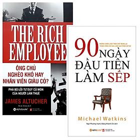 Combo 90 Ngày Đầu Tiên Làm Sếp + Ông Chủ Nghèo Khó Hay Nhân Viên Giàu Có (Bộ 2 Cuốn)