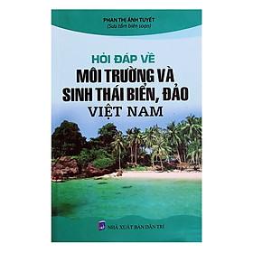 Hỏi Đáp Về Môi Trường Và Sinh Thái Biển , Đảo Việt Nam