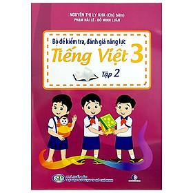 Bộ Đề Kiểm Tra, Đánh Giá Năng Lực Tiếng Việt 3 - Tập 2