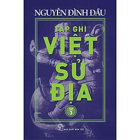 Tạp Ghi Việt Sử Địa (Tập 3)