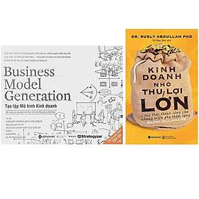 Combo Sách Giúp Bạn Thành Công Trong Kinh Doanh : Business Model Generation - Tạo Lập Mô Hình Kinh Doanh + Kinh Doanh Nhỏ, Thu Lợi Lớn