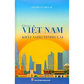 Giấc Mơ Việt Nam Khát Vọng Tương Lai