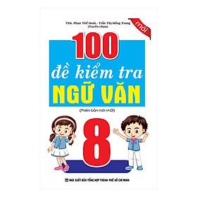 100 Đề Kiểm Tra Ngữ Văn 8