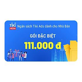 Ngân sách Tiki Ads dành cho Nhà Bán 111.000 đ