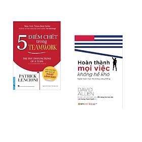 Combo 2 cuốn sách: 5 Điểm Chết Trong TEAMWORK + Hoàn thành mọi việc không hề khó