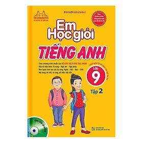 Em Học Giỏi Tiếng Anh Lớp 9 (Tập 2) - Kèm Đĩa CD