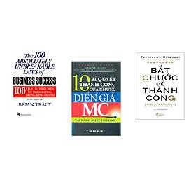 Combo 3 cuốn sách: 10 Bí Quyết Thành Công Của Những Diễn Giả MC Tài Năng Nhất Thế Giới + 100 Qui Luật Bất Biến Để Thành Công Trong Kinh Doanh + Bắt chước để thành công