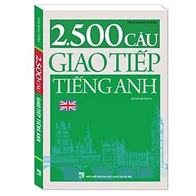 2500 câu giao tiếp tiếng Anh (tái bản)