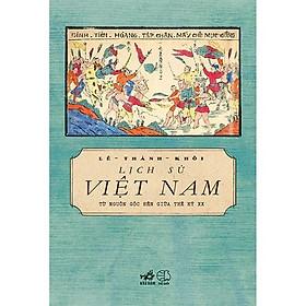 Sách - Lịch Sử Việt Nam Từ Nguồn Gốc Đến Giữa Thế Kỉ XX (tặng kèm bookmark thiết kế)