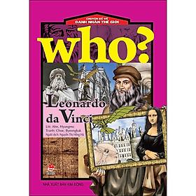 Who? Chuyện Kể Về Danh Nhân Thế Giới: Leonardo Da Vinci (Tái Bản 2020)