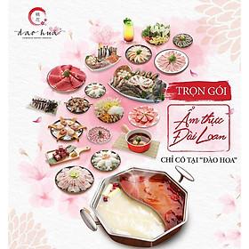 Dao Hua - Buffet Lẩu Đài Loan The Real All In One 6 Vị & Hơn 80 Món Nhúng Hải Sản, Bò Mỹ Cuối Tuần Thứ 7- Chủ Nhật
