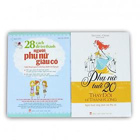 Sách Combo sách cho Phụ nữ thành đạt: 28 Cách để trở thành người phụ nữ giàu có + Phụ nữ tuổi 20 thay đổi để thành công