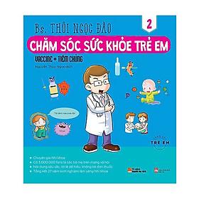 Chăm Sóc Sức Khỏe Trẻ Em (Tập 2)