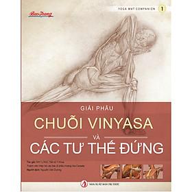 Giải phẫu Chuỗi Vinyasa và Các tư thế Đứng - Yoga Mat Companion 1