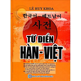 Từ Điển Hàn - Việt (Khoảng 120.000 Mục Từ) - Bìa Cam (Tặng Kho Audio Books)
