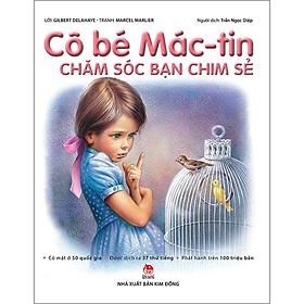 Cô Bé Mác-Tin Chăm Sóc Bạn Chim Sẻ (Tái Bản 2020)